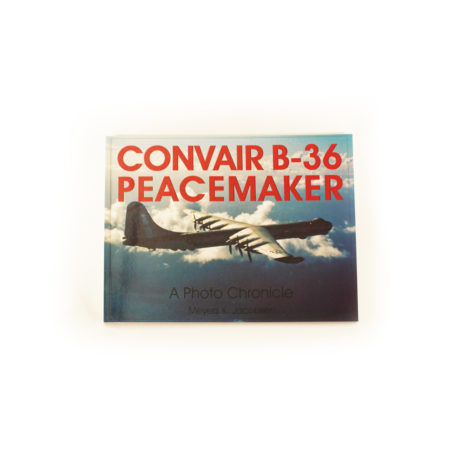 Convair B-36 Peacemaker Book