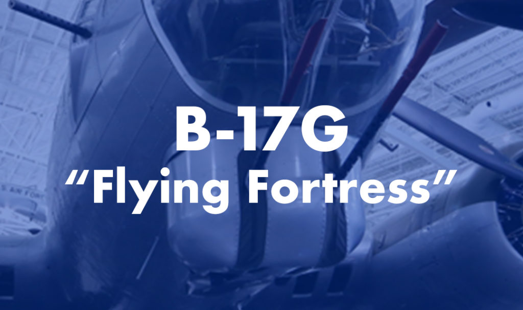 """B-17G """"Flying Fortress"""""""