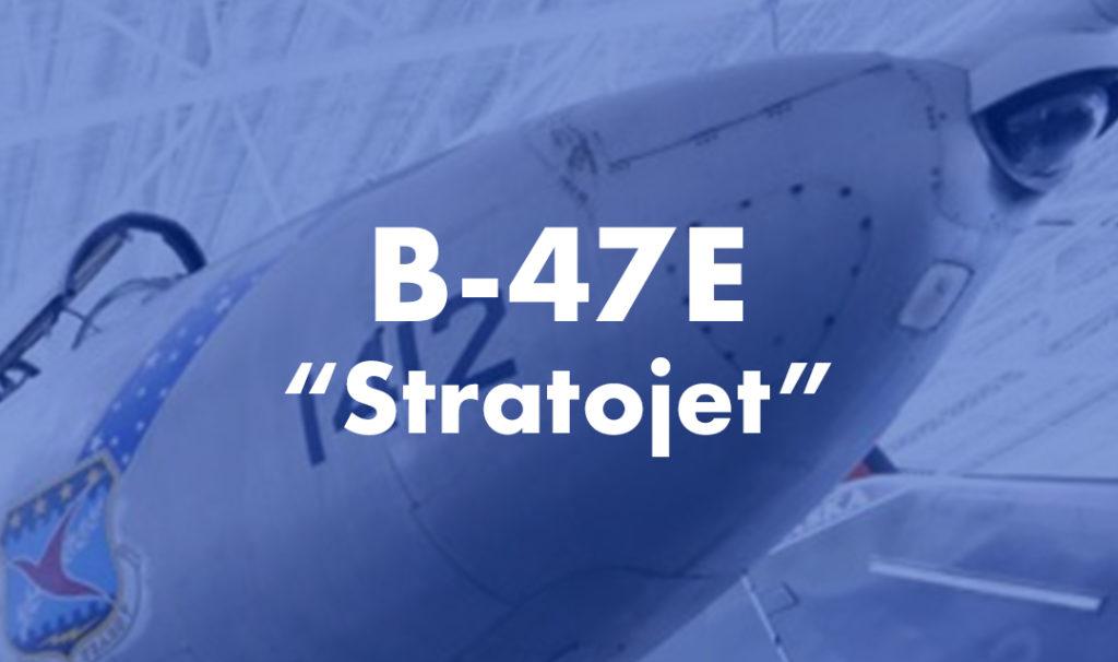 "B-47E ""Stratojet"""
