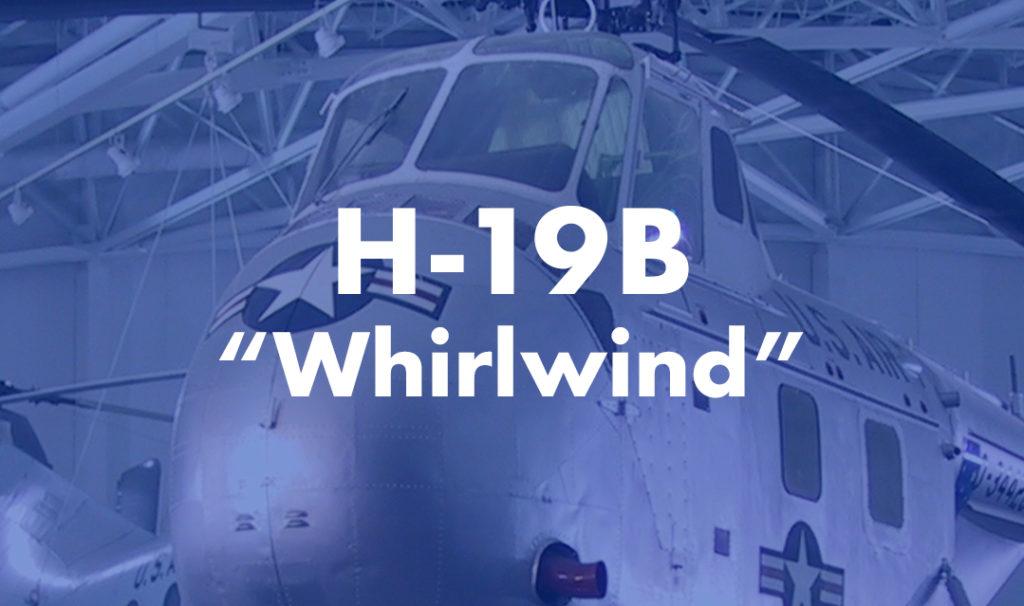 """H-19B """"Whirlwind"""""""