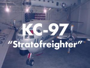 """KC-97 """"Stratofreighter"""""""