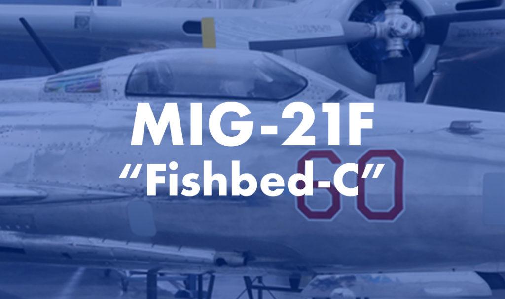 """MiG-21F """"Fishbed-C"""""""