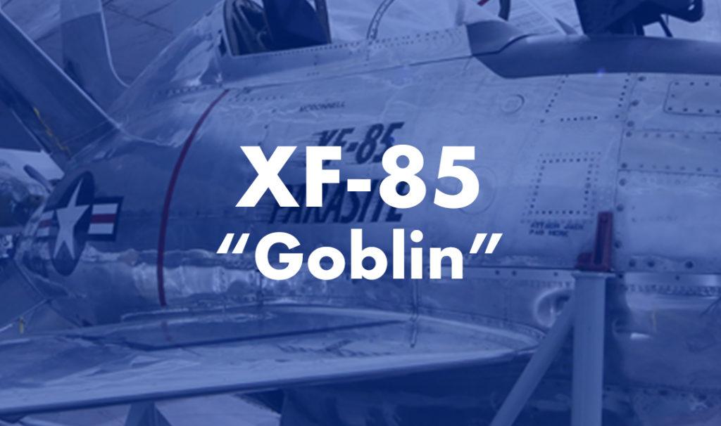"""XF-85 """"Goblin"""""""