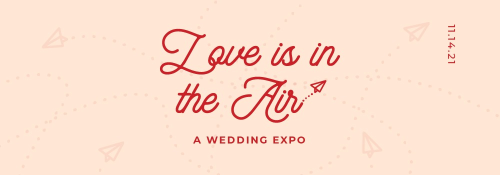 Love is in the Air Wedding Expo